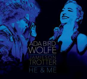 ADA BIRD WOLFE/JAMIESON TROTTER, He & Me