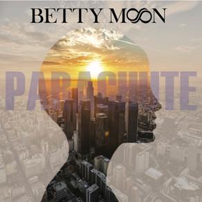 "BETTY MOON, ""Parachute"""