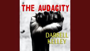 DARRELL KELLEY, The Audacity