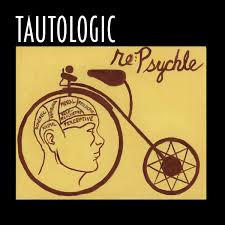 TAUTOLOGIC, Re:Psychle