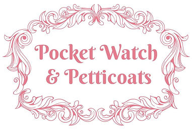 Pocket Watch & Petticoats