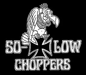 So-Low Choppers