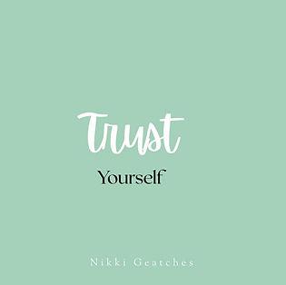 Trust in yourself.jpg