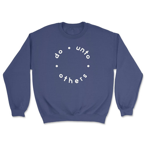 Do Unto Others Sweatshirt