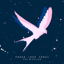 THREE LOVE SONGS