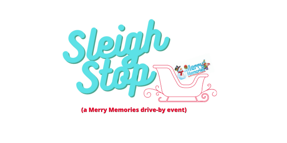 The Sleigh Stop-Day 2 (a Merry Memories drive-by event)