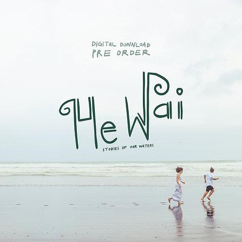 He Wai - Digital Download *PREORDER*