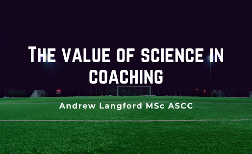 Bridging the Gap: The Value of Science in Coaching
