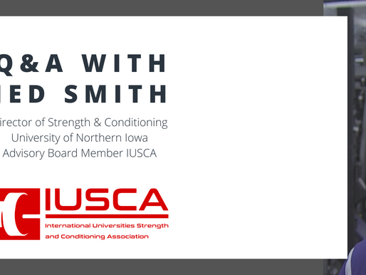 University of Northern Iowa S&C - Coach Jed Smith Q&A - IUSCA Advisory Board Member