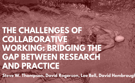 The challenges of collaborative working: Bridging the gap between research and practice