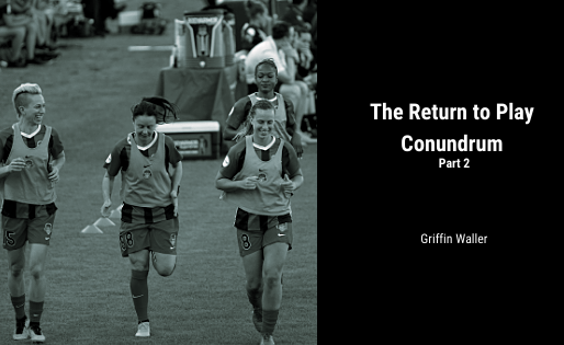The Return to Play Conundrum Part 2 - Griffin Waller