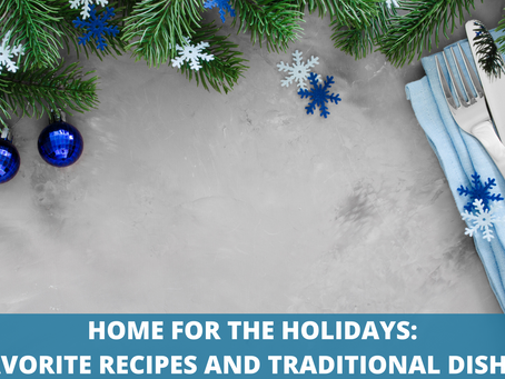 Home for the Holidays, Part 3: Favorite Recipes and Traditional Dishes