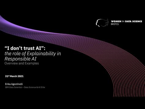 """I don't trust AI"": the role of Explainability in Responsible AI"