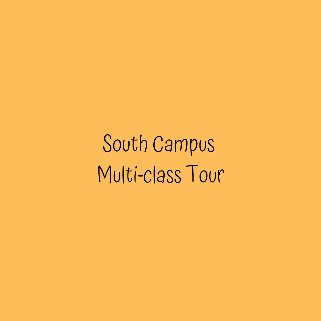 Multiple Class Tour - South Campus