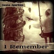 I Remember Deana Sparkles.jpg