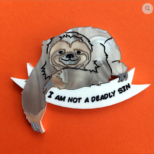 Sloth is a Deadly Sin Brooch by KimChi & Coconut