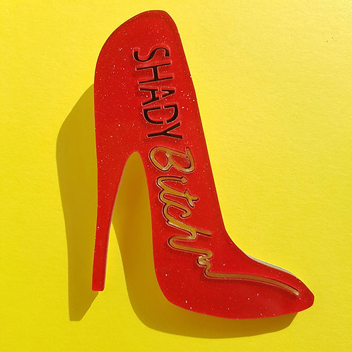 Shady Bitch Red High Heels Brooch by Power & Stiletto