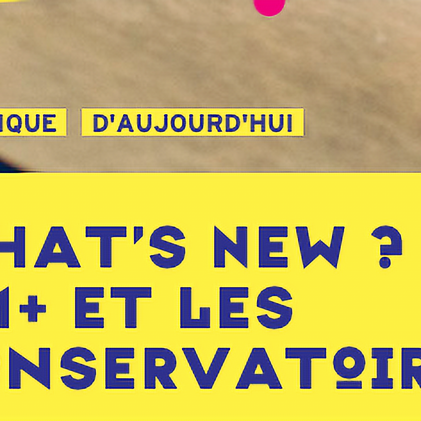 - ANNULÉ - What's New ? - TM+ - Alcôme - Conservatoires