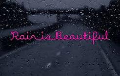 Rain is Beautiful.jpg