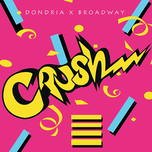 Crush (with Broadway)
