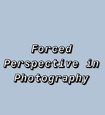 Forced Perspective in Photography Clips Video