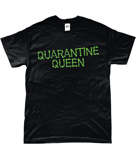 QUARANTINE QUEEN T-SHIRT