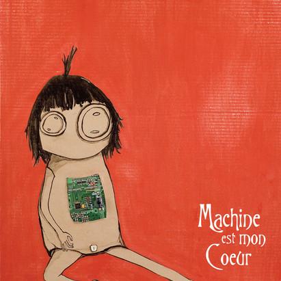Machine est mon Coeur (2007)