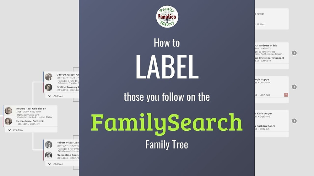Post Title: how to label those you follow on the FamilySearch family tree