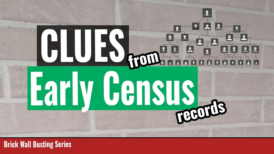 Genealogy Brick Walls with Clues from Early Census Records