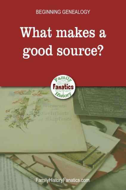 "Genealogy records with caption that says ""What makes a good source?"""