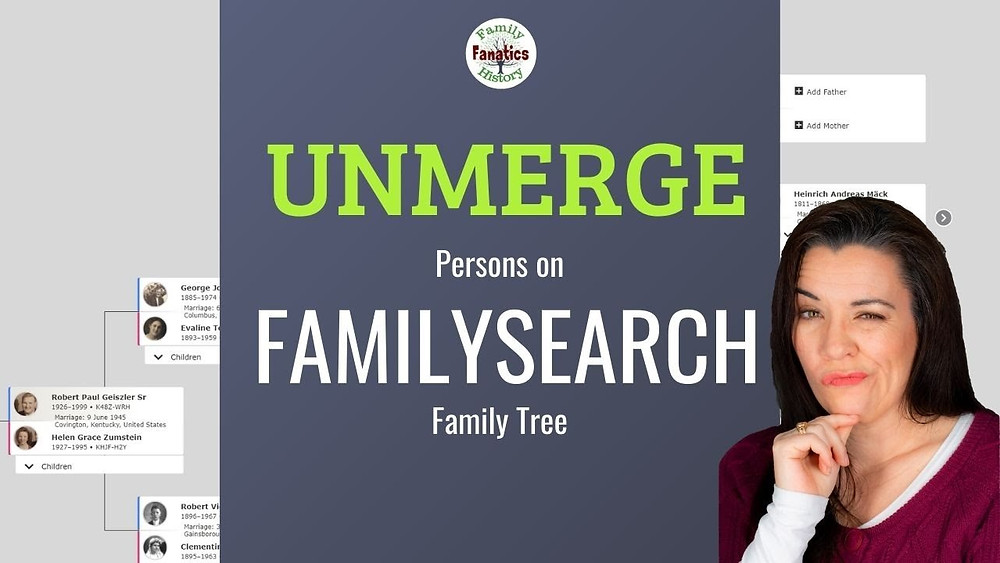 VIDEO: Unmerge persons on FamilySearh family tree