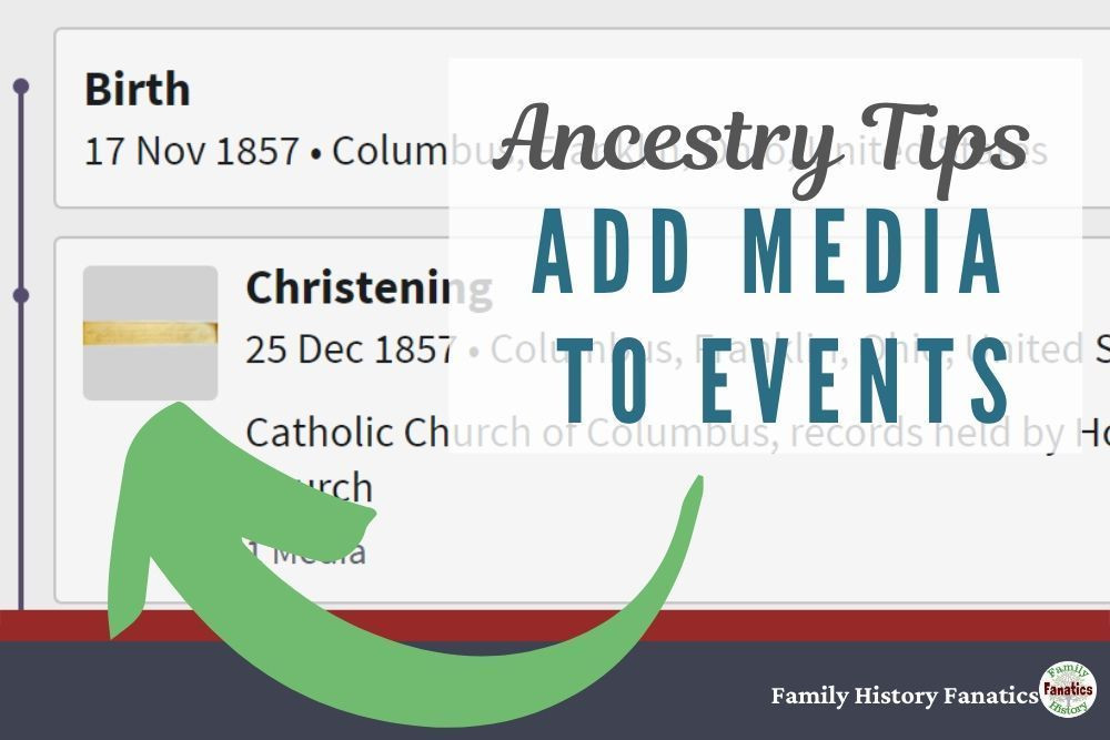 Ancestry Tip: How to add media to events on the family tree