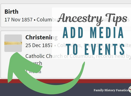Ancestry Tips: A Trick To Link Photos to Events in Your Family Tree