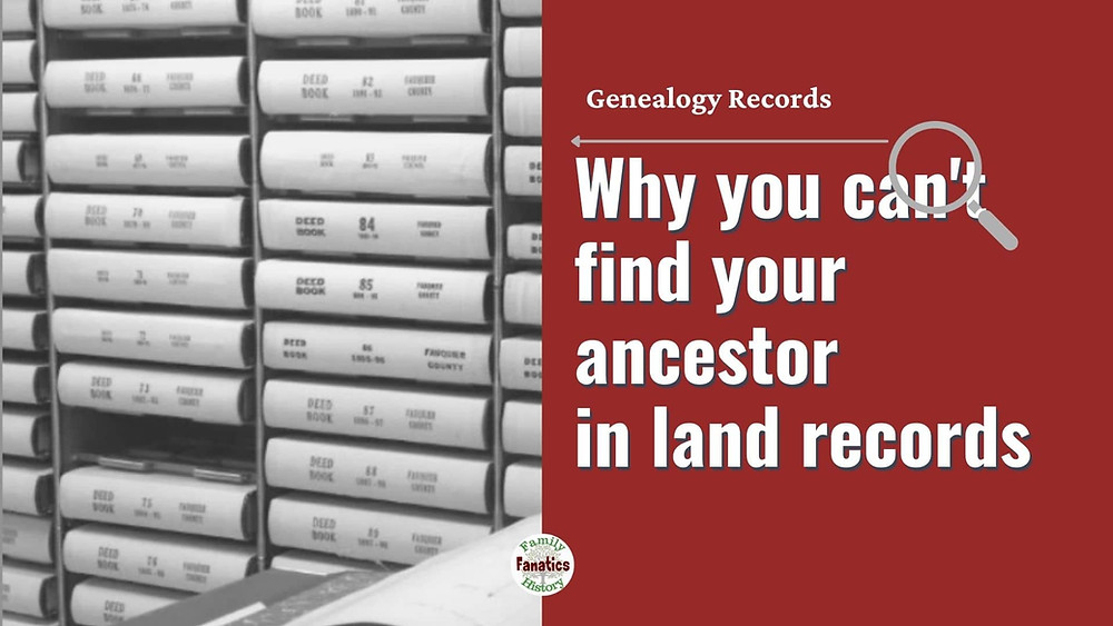Deed Books with title why you can't find your ancestor in land records