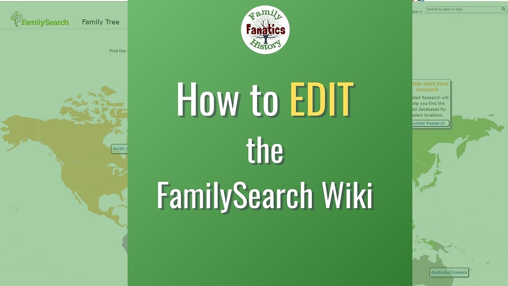 Screenshot of FamilySearch Wiki with title how to EDIT the FamilySearch Wiki