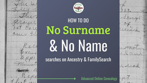 Use a No Name Search to Find Your Ancestor in Genealogy Records
