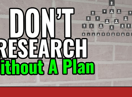 Genealogy Research Plans - An Essential Tool for Busting Brick Walls