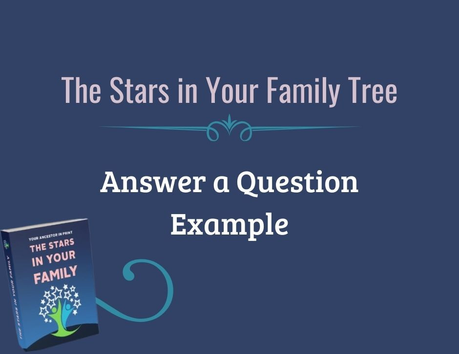 The Stars in Your Family Tree Writing Example Answers a Question