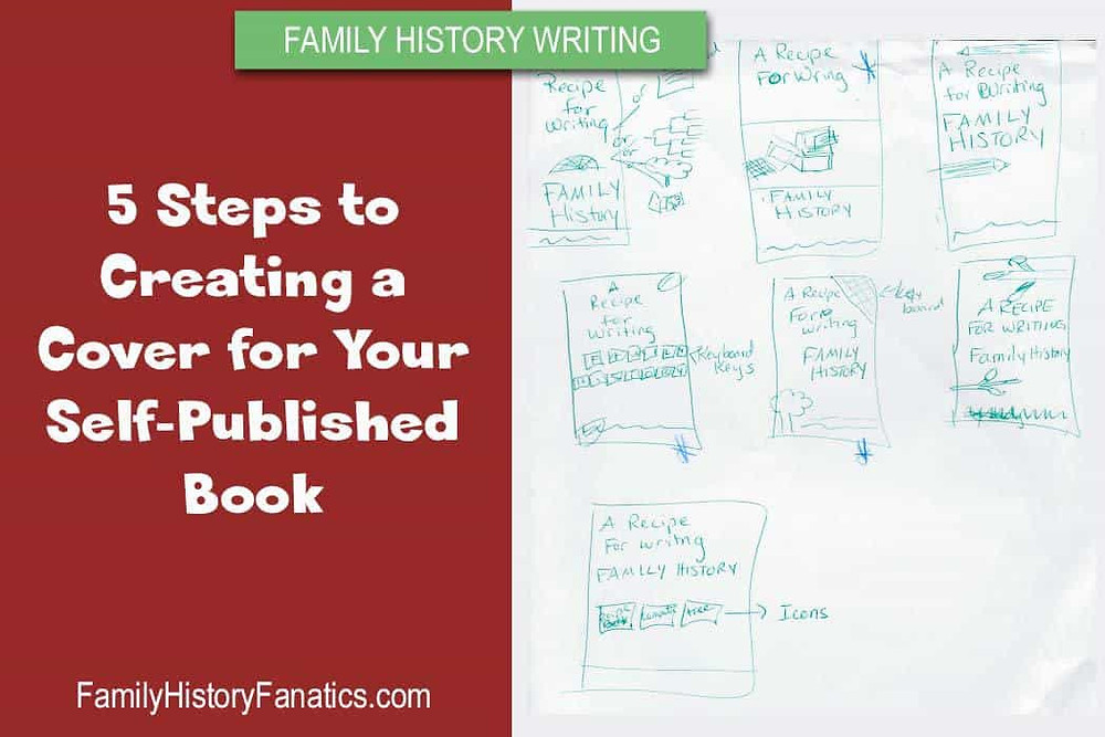 Book Cover Idea Sketches with title creating a cover for your self published family history