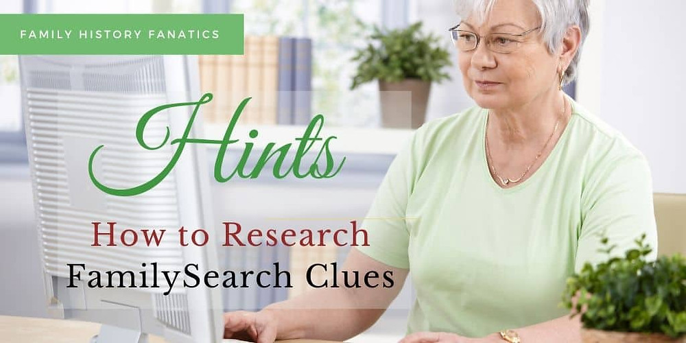 Genealogist researching FamilySearch record hints