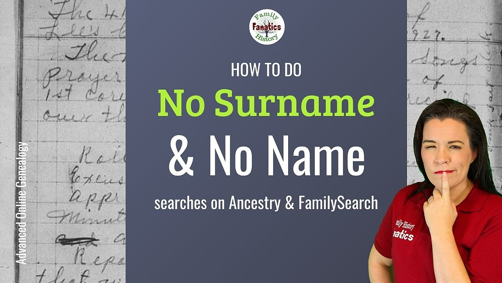 Video: How to do No Surname and No Name Online Genealogy Searches