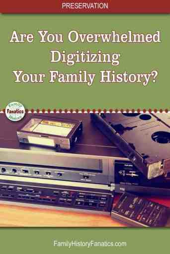Discover the ways to avoid becoming overwhelmed when digitizing your family history media. #preservation #genealogy #homemovies