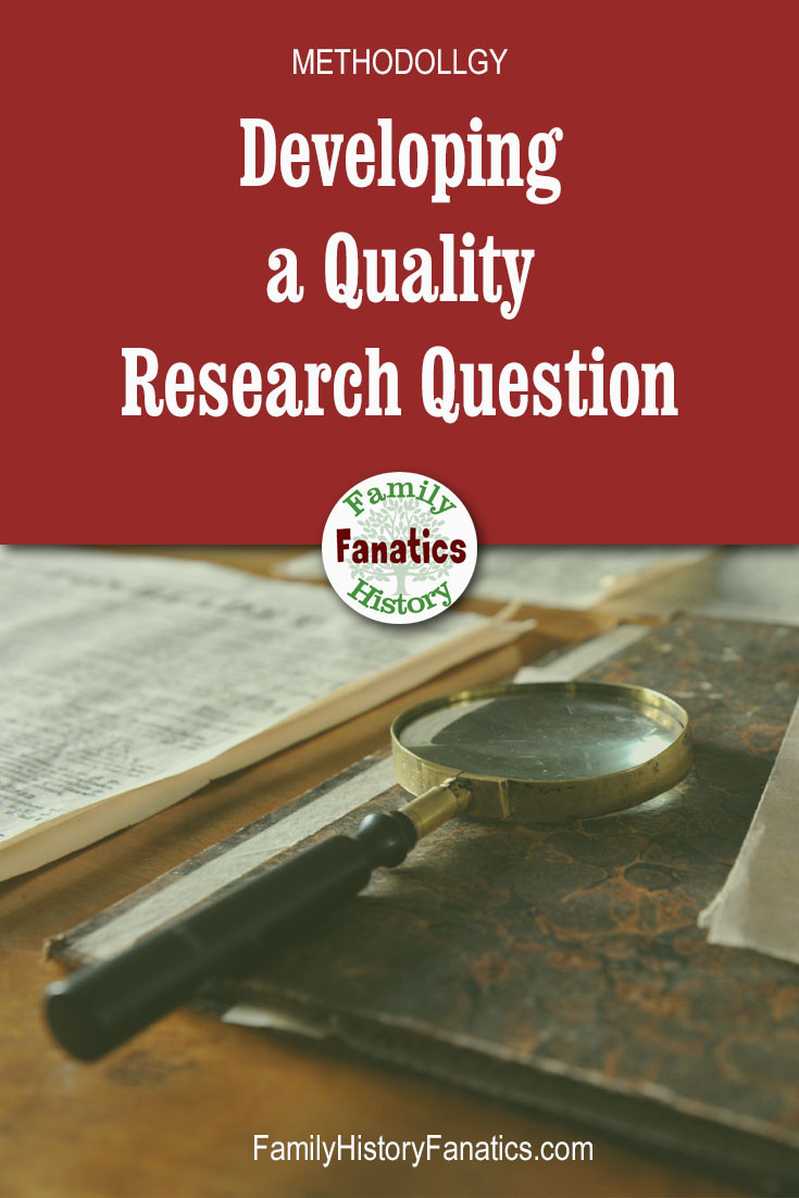 Defining your research question before you begin climbing your family tree will ensure that you are accurate in your genealogy research. #genealogy #FHFanatics #FamilyHistoryFanatics #beginninggenealogy #researchtips #genealogy101 #ancestry