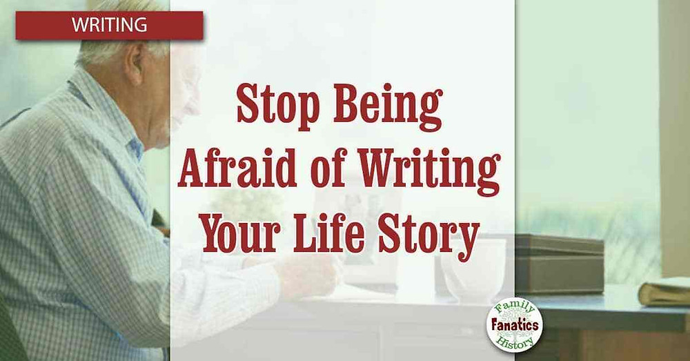 Man writing story and title Stop Being Afraid of Writing Your Life Story