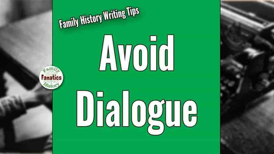 Typewriter with title Avoid Dialogue When Writing Family histories