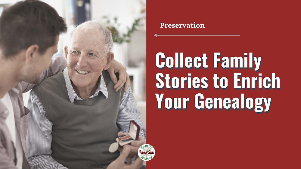 Grandson and Grandfather - collecting family stories to enrich your genealogy