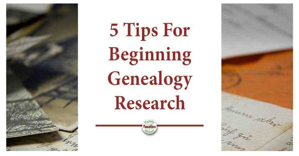 Genealogy documents with 5 tips for beginning genealogy research as the title