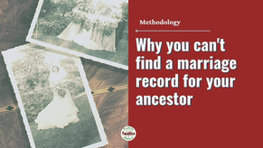 Why you can't find a marriage record for your ancestor