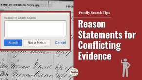 Write a Reason Statement for Conflicting Details for FamilySearch