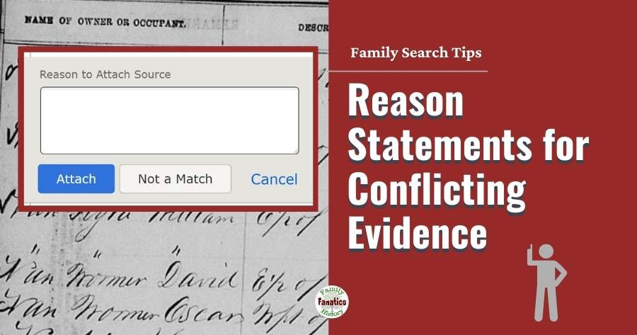 Reason to Attach Box on FamilySearch with overlay reason statements for conflicting evidence